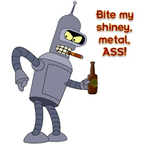 This picture essentially tells you all you need to know about Bender.