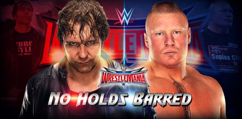 Dean-Ambrose-vs.-Brock-Lesnar-WrestleMania-32