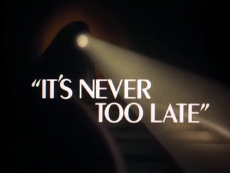 It's_Never_Too_Late-Title_Card