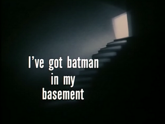 I've_Got_Batman_in_My_Basement-Title_Card