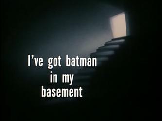 I've_Got_Batman_in_My_Basement-Title_Card