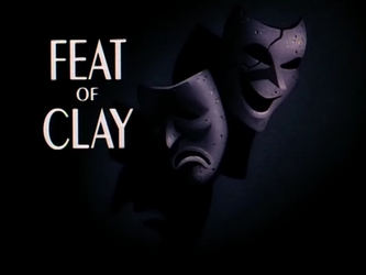 Feat_of_Clay-Title_Card