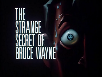 The_Strange_Secret_of_Bruce_Wayne-Title_Card