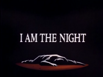 I_Am_the_Night-Title_Card