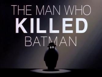 man who killed batman