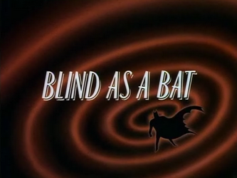 Blind_as_a_Bat-Title_Card