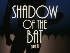 Shadow-Of-The-Bat-2